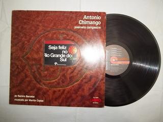 Lp Vinil - Antonio Chimango - Seja Feliz No Rio Grande Sul