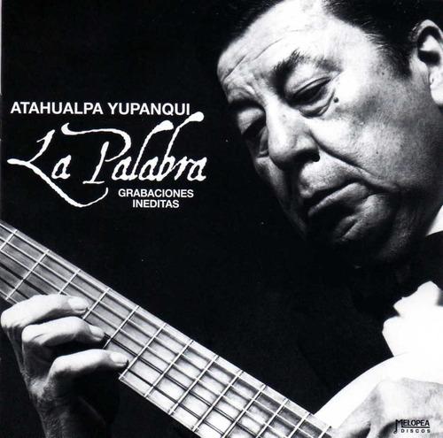 Atahualpa Yupanqui - La Palabra - Cd