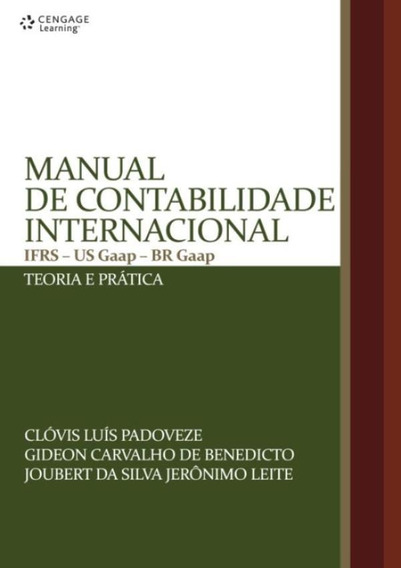 Manual De Contabilidade Internacional: Ifrs - Us Gaap - Br