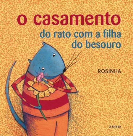 O Casamento Do Rato Com A Filha Do Besouro - Rosinha- Jujuba