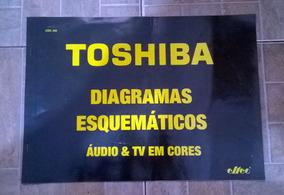 Esquemário Antigo Toshiba Tv A Cores E Áudio Vários Modelos