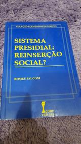 Sistema Presidial: Reinserção Social?