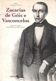 Livro Zacarias De Góis E Vasconcelos Cecília Helena De Sall
