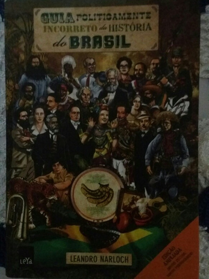 Livro: Guia Politicamente Incorreto Da História Do Brasil