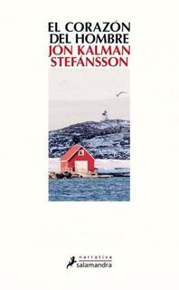El Corazón Del Hombre - Jon Kalman Stefansson
