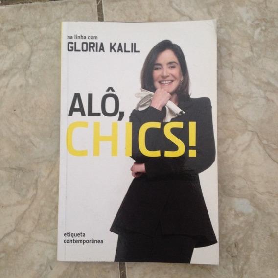 Livro Alô, Chics! Na Linha Com Gloria Kalil