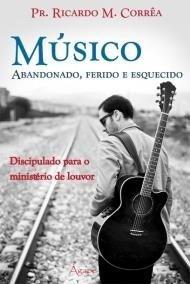 Livro Ricardo M.corrêa - Músico Abandonado,ferido E Esque