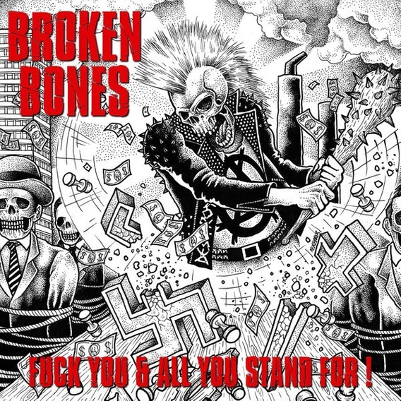 Broken Bones - Fuck You And All You Stand For - Cd ( Imp. )