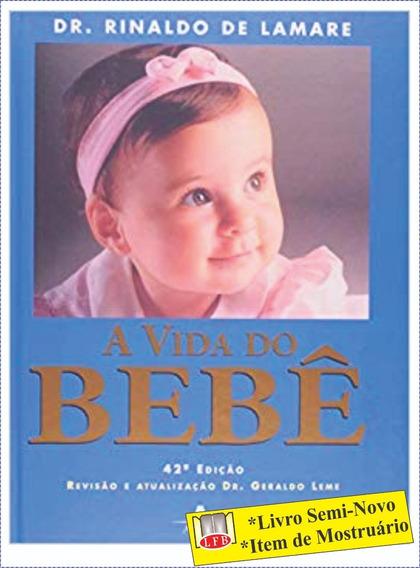 A Vida Do Bebê Dr Reinaldo De Lamare Frete Grátis 2 Brindes