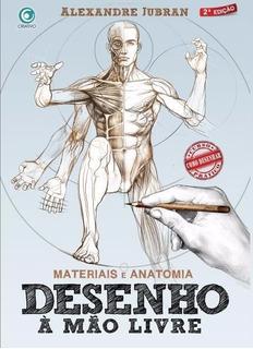 Desenho À Mão Livre Materiais E Anatomia - Alexandre Jubran