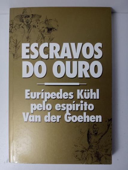 Escravos Do Ouro - Eurípedes Kuhl