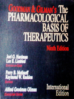 The Pharmacological Basis Of Therapeutics (9th Ed)