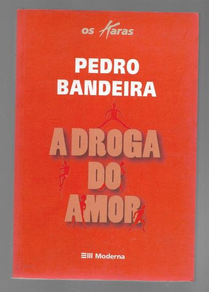 A Droga Do Amor - Pedro Bandeira - Nova Ortografia - 2009