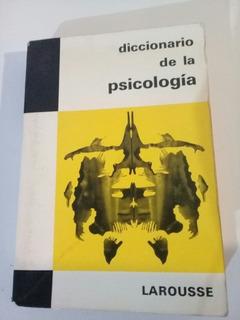 Diccionario De La Psicología. Larousse.