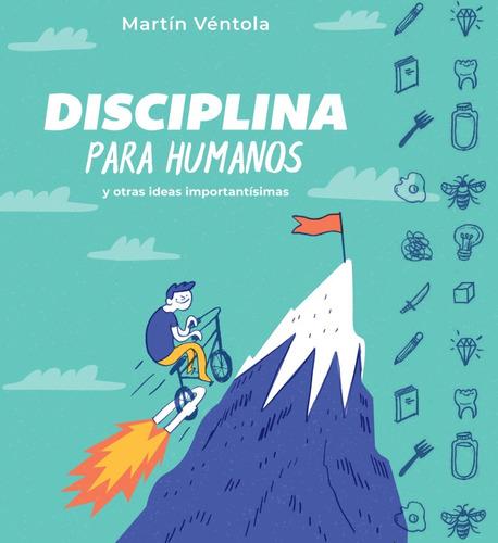 Imagen 1 de 1 de Disciplina Para Humanos, De Martín Ventola