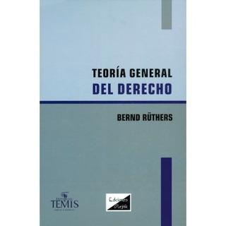 Teoria General Del Derecho Bernd Ruthers Nuevo Envió Gratis