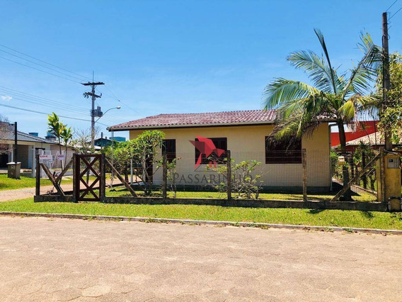 Casa À Venda, 101 M² Por R$ 280.800,00 - Praia Itapeva - Torres/rs - Ca0482