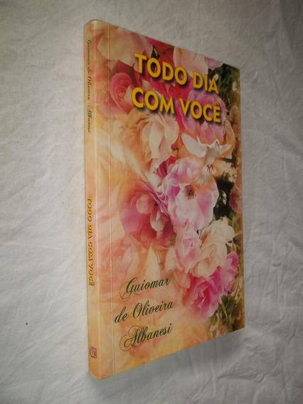 Livro - Todo Dia Com Você - Guiomar De Oliveira Albanesi