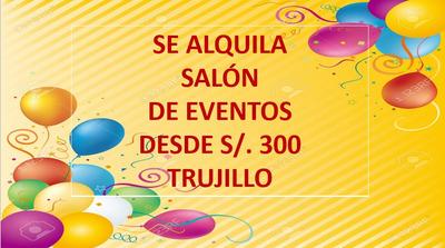 Alquiler Salón De Eventos Trujillo