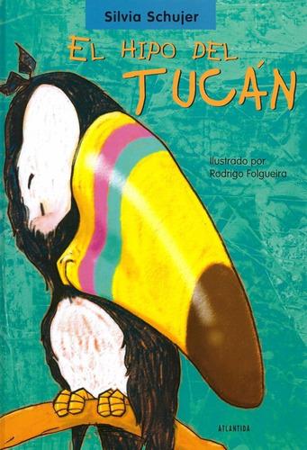 Libro - El Hipo Del Tucán - Silvia Schujer