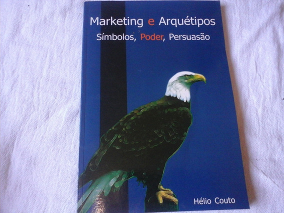 Marketing E Arquétipos Simbolos Poder Helio Couto