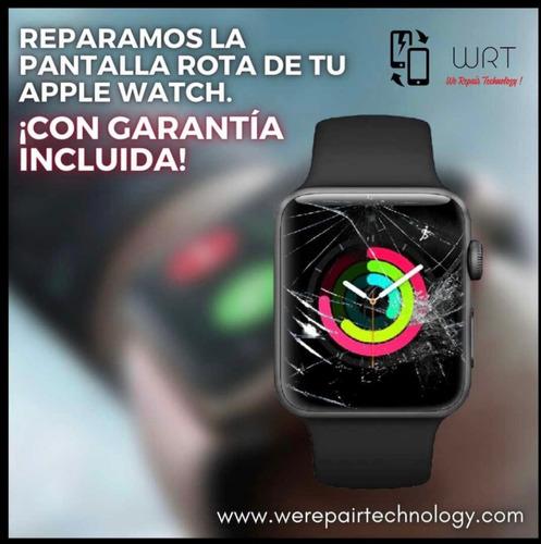 Imagen 1 de 3 de Cambiamos El Cristal Roto De Tu Apple Watch Cualquier Serie