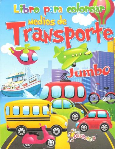 Imagen 1 de 4 de Libro Colorear Iluminar Jumbo Medios D Transporte Preescolar