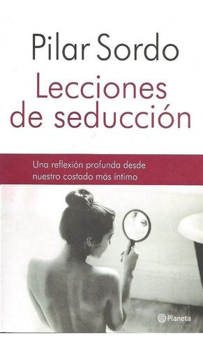 Pilar Sordo.libro Nuevo. Lecciones De Seduccion