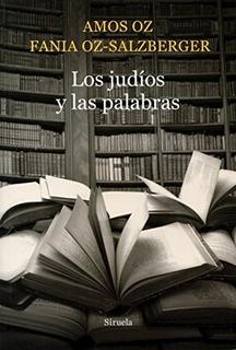 Los Judíos Y Las Palabras, Amos Oz, Siruela