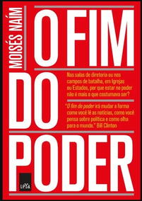 O Fim Do Poder Autor: Moises Naím, (tradutor) Luis Reyes Gi