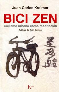 Bici Zen - Ciclismo Urbano Como Meditación, Kreimer, Kairós