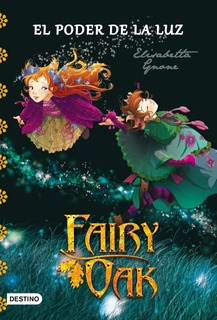 Fairy Oak 3. El Poder De La Luz Elisabetta Gnone Destino