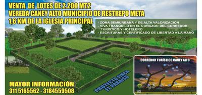 Lotes De 2200m2 En Restrepo Meta, Vereda Caney Alto