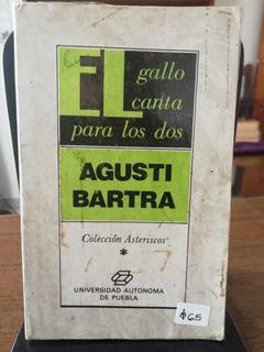 El Gallo Canta Para Los Dos / Agusti Bartra