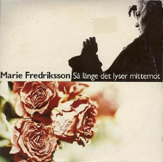 Marie Fredriksson - Sa Lange Det Lyser Mittemot Cd Single!!