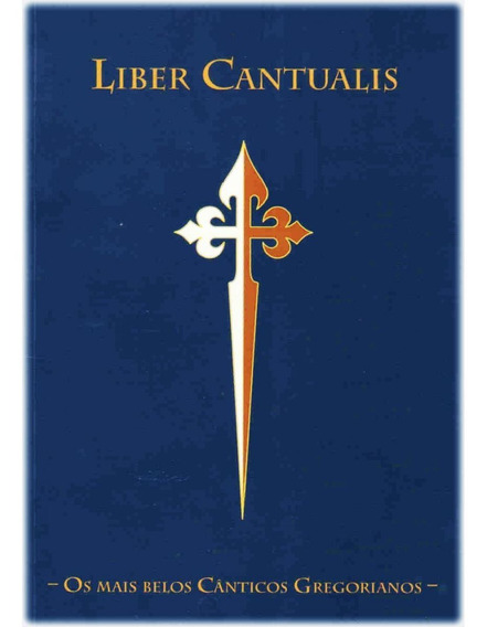Livro De Canto Gregoriano - Partituras - Liber Cantualis