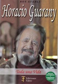 Horacio Guarany Toda Una Vida (fa)