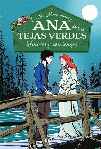 Ana De Las Tejas Verdes 6: Finales Y Comienzo