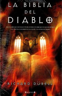 La Biblia Del Diablo - Richard Dübell - Ediciones B