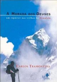 Livro A Morada Dos Deuses-um Repórter Nas Trilhas Do Himalai