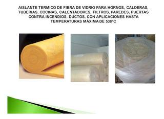 Fibra De Vidrio Aislante Térmico S/foil ,para Horno Caldera
