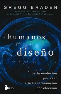 Humanos Por Diseño - Gregg Braden - Libro Nuevo Envio Rapido