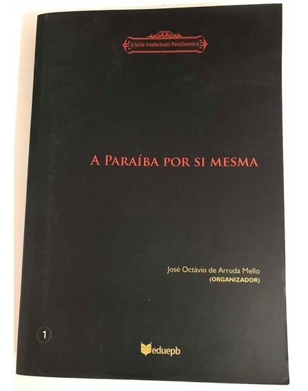 Livro A Paraíba Por Si Mesma - José Octávio De Arruda Mello