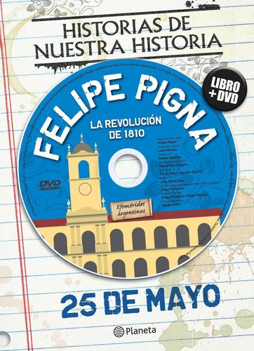 Imagen 1 de 2 de Efemérides. 25 De Mayo De Felipe Pigna - Planeta Infantil