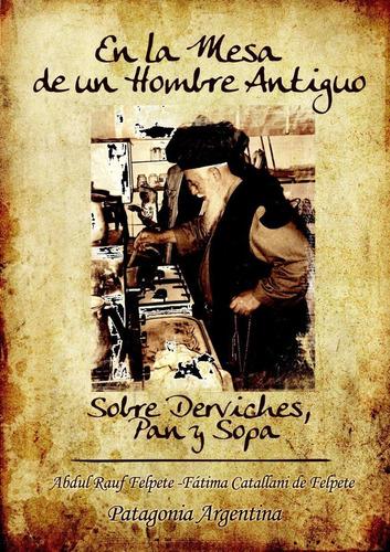 Imagen 1 de 1 de En La Mesa De Un Hombre Antiguo. Sobre Derviches... (libro)