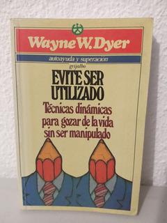 Evite Ser Utilizado De Wayne W. Dyer [cun]