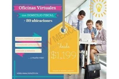 Oficina Virtual Con Domicilio Fiscal +80 Ubicaciones ¡desde $1,199 Mxn*!
