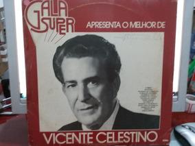 Lp Vicente Celestino - Gala Super Apresenta O Melhor De