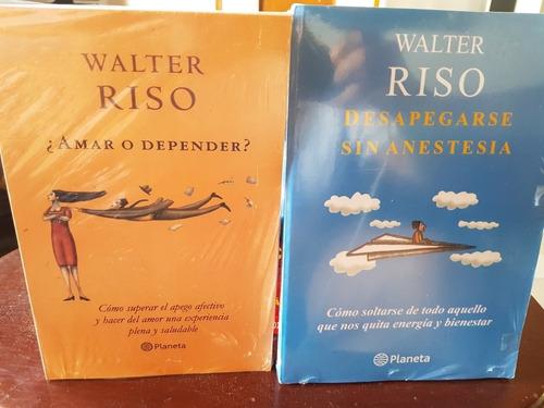 Desapegarse Sin Anestesia, Amar O Depender Walter Riso