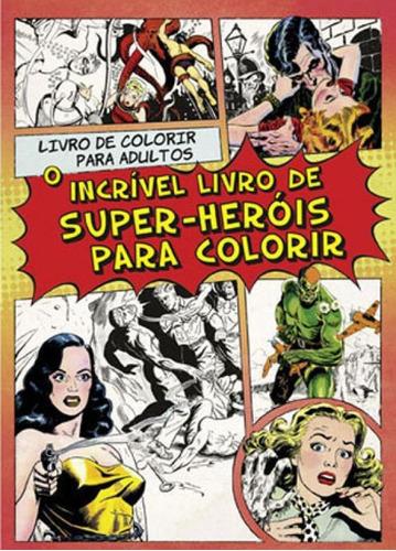 Imagem 1 de 1 de Incrivel Livro De Quadrinhos Para Colorir, O